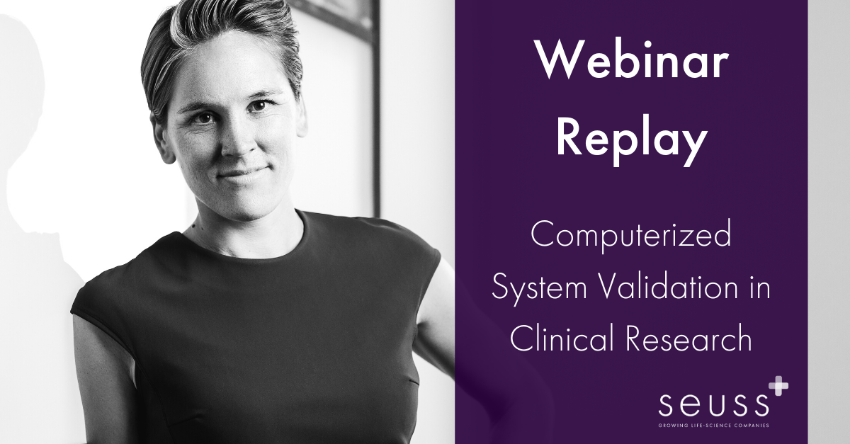 Seuss+ Webinar Replay Computerized System Validation in clinical research
